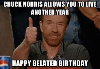 Belated Birthday Memes - late birthday memes image memes at relatably com