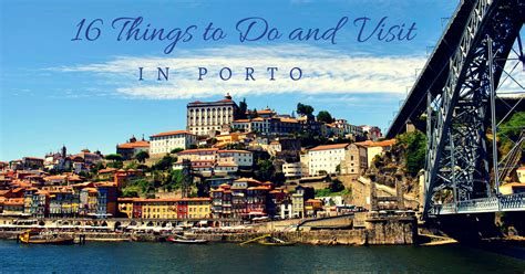 16 Things To Do And Places To Visit In Porto