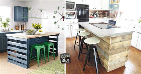 ilot cuisine bois fabriquer un ilot de cuisine en palettes voici 15 idées