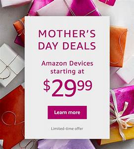 Amazon reveals Mother's Day 2018 deals on Kindle, Fire ...
