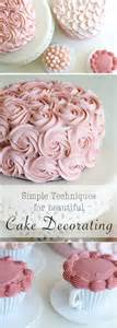 cake decorating tips simple and stunning cake decorating techniques