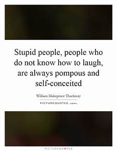 Pompous Quotes ... Funny Pompous Quotes