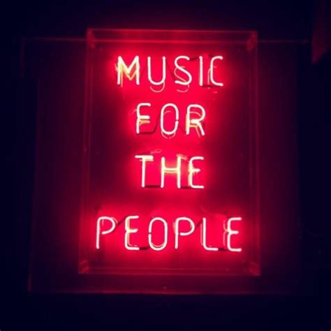 light up sign quotes 39 music for the people 39 neon sign neon signs pinterest