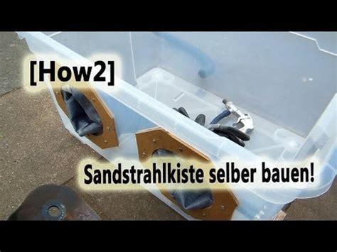sandstrahlgerät selber bauen sandstrahler videolike