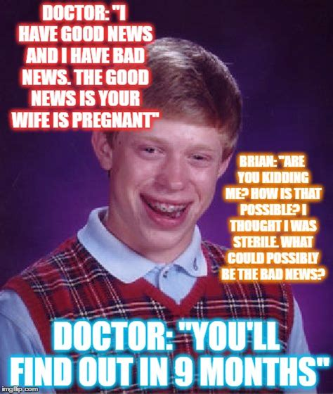 Bad News Brian Meme - bad luck brian meme imgflip