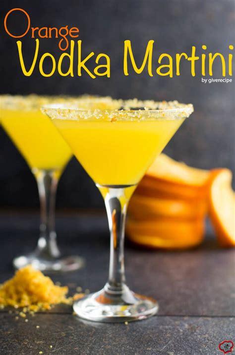 vodka martini orange vodka martini give recipe