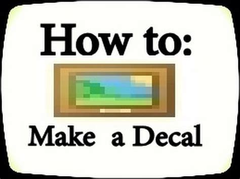 How To Make A Decal On Roblox Youtube