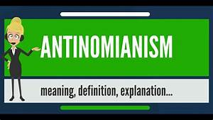 What Is Antinomianism  What Does Antinomianism Mean