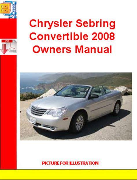 car repair manuals online free 1996 chrysler sebring lane departure warning chrysler sebring convertible 2008 owners manual download manuals