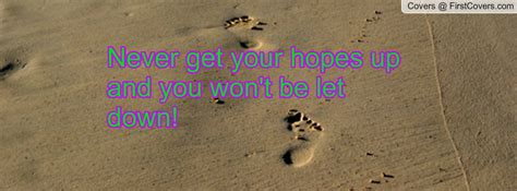 Never Get Hopes Up Quotes