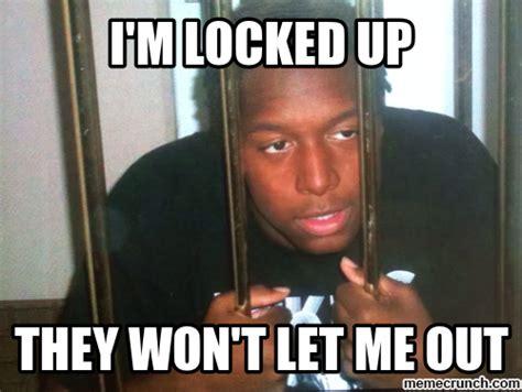 Meme M - i m locked up