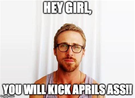 Ass Meme - ryan gosling hey girl imgflip