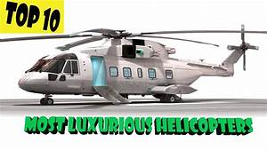 Top 10 Most Luxurious Helicopters In The World - YouTube