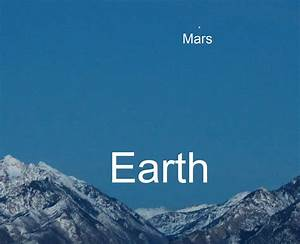 Earth from Mars & Mars from Earth | Earth Blog