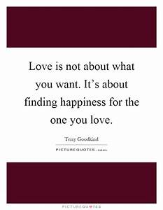 Love is not about what you want. It's about finding ...