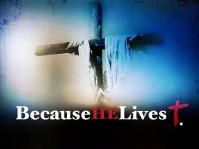 Because HE Lives: Your PAST can be forgiven