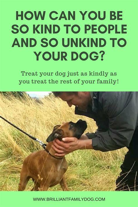 kind dog unkind dogs