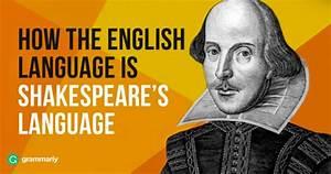How The English Language Is Shakespeareu002639s Language