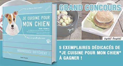 cuisine pour chien concours gagnez un exemplaire dédicacé du livre je