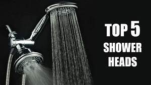 Top 5 Shower Heads In 2017