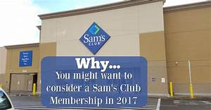Why You Might Want To Consider a Sam's Club Membership In ...