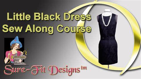 sure fit designs the black dress sew along by sure fit designs