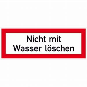 Rettungsleitern Für Den Brandfall : hinweisschild f r den brandschutz nicht mit wasser l schen ~ Lizthompson.info Haus und Dekorationen