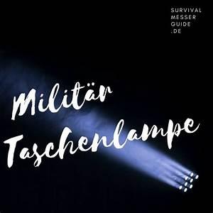 Beste Taschenlampe 2018 : beste milit r taschenlampe 2018 flutlicht to go f r ~ Kayakingforconservation.com Haus und Dekorationen