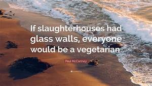 "Paul McCartney Quote: ""If slaughterhouses had glass walls ..."