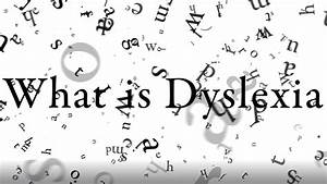 What Is It Like To Be Dyslexic University Project