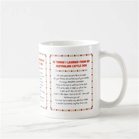 This place is either not opened or opens late. Funny Things I Learned From Australian Cattle Dog Coffee Mug | Zazzle.com