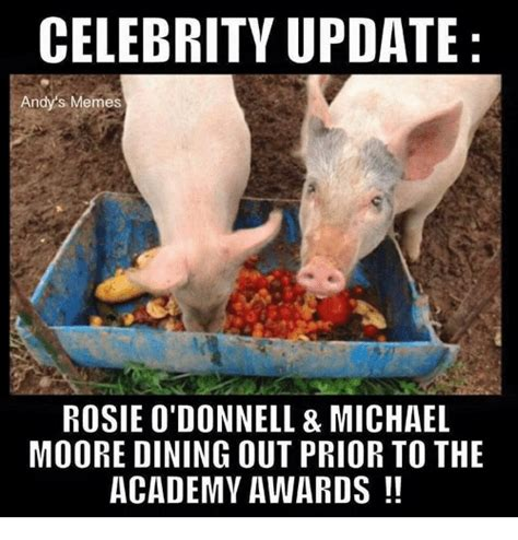 Rosie O Donnell Memes - celebrity update andy s memes rosie o donnell michael moore dining out prior to the academy