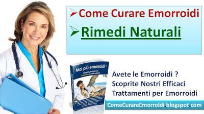emorroidi interne rimedi naturali come curare le emorroidi esterne rimedi naturali per