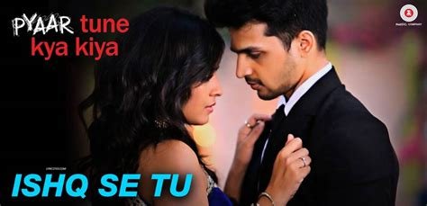 ishq se tu lyrics pyaar tune kya kiya official theme song