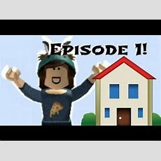 Roblox Welcome To Bloxburg! Episode 1 A Brand New Start