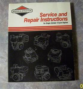 Briggs  U0026 Stratton Repair Manual For Single Cylinder 4