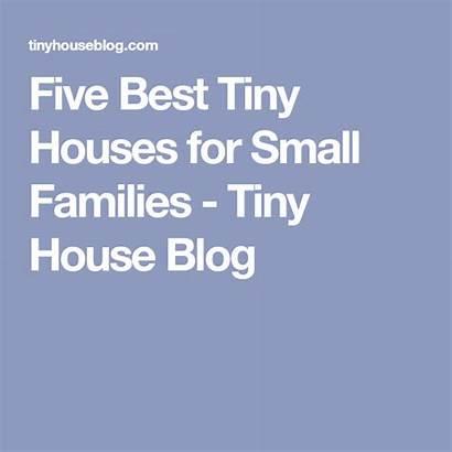 Tiny Houses Five Families Tinyhouseblog
