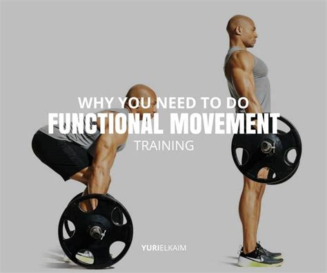 Functional Movement Training 3 Big Reasons You Should Be