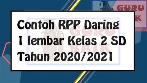 بسم الله و الحمد لله. RPP Daring Kelas 2 SD K13 Tahun 2020/2021 - Guru Baik
