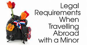 Legal Requirements When Travelling Abroad with a Minor ...