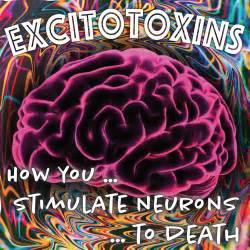 excitotoxins stimulate  neurons  death