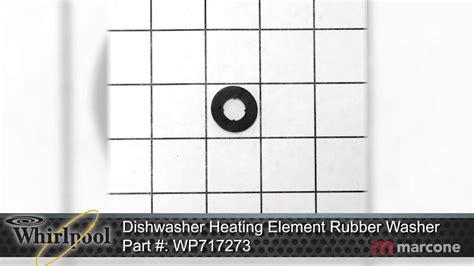whirlpool dishwasher heating element rubber washer part wp youtube