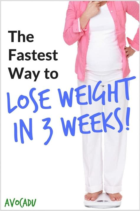 Fastest And Best Way To Lose Weight The Fastest Way To Lose Weight In 3 Weeks Avocadu