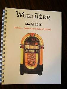 Wurlitzer 1015 Jukebox Service U0026 Parts Manual