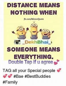 DISTANCE MEANS NOTHING WHEN fbcomMinionQuote DekhBhai ...