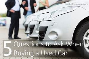 5 Questions to Ask When Buying a Used Car