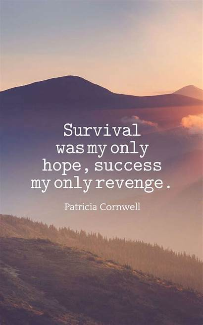 Quotes Survival Sayings Inspirational Positive Courage Centralofsuccess