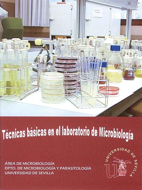 Técnicas básicas en el laboratorio de Microbiología