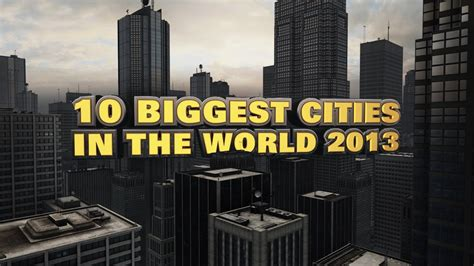 Top 10 Biggest Cities In The World 2013