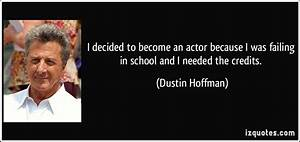 List of Famous ... Dustin Hoffman Hero Quotes
